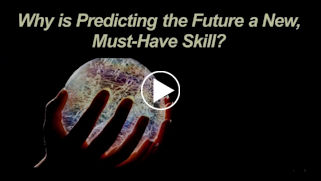Why is predicting the future a new, must have skill?